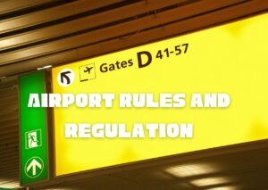 Airport Rules and regulation