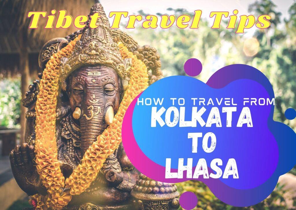 Kolkata to Lhasa